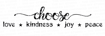 choose love kindness joy peace-16x6
