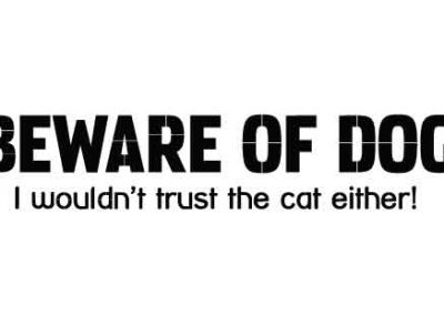 BewareOfDogIWouldntTrustTheCatEither-24x6