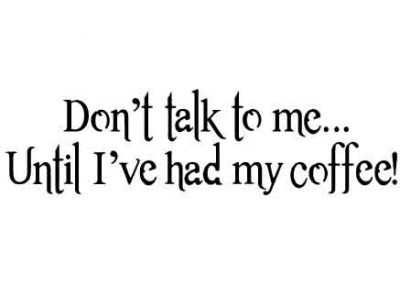 DontTalkToMeUntilIveHadMyCoffee-16x6