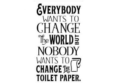 EverybodyWantsToChangeTheWorld-12x18