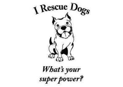 IRescueDogsWhatsYourSuperpower-9x12