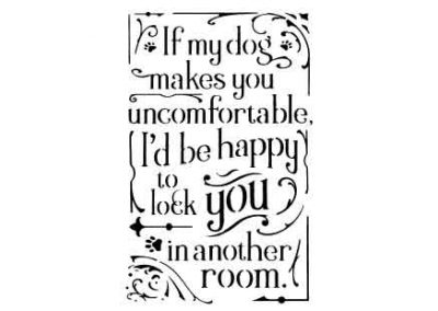 IfMyDogMakesYouUncomfortable-12x18