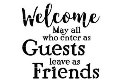 WelcomeMayAllWhoEnterAsGuests-12x12