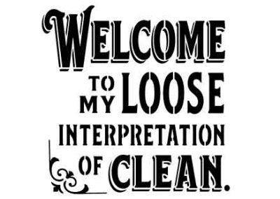 WelcomeToMyLooseInterpretationOfClean-12x12