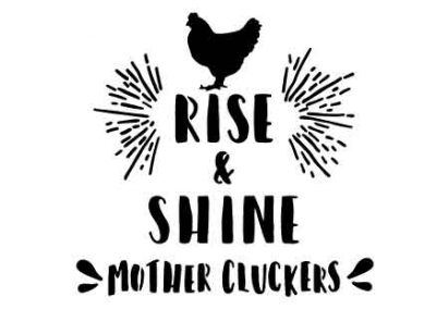 RiseAndShineMotherCluckers-12x12