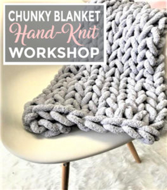 Cozy Hand-Knit Blanket Workshop – All Ages Welcome