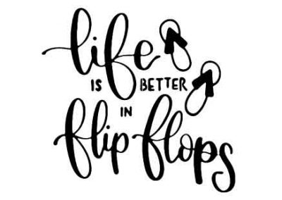 LifeIsBetterInFlipFlops-12x12