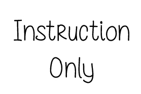 Instruction Only